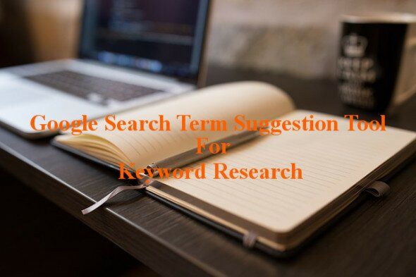 Google Search Term Suggestion Tool For Keyword Research