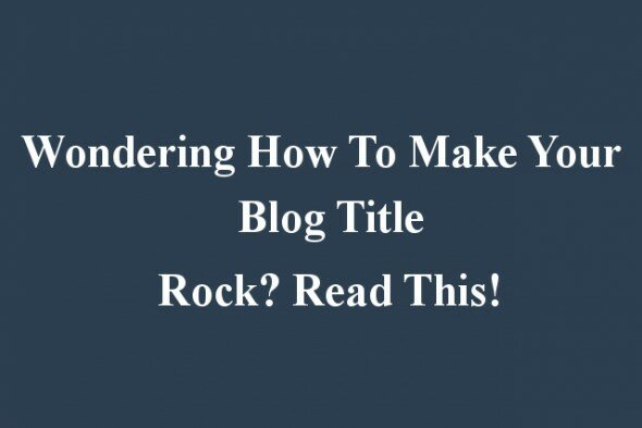 Title Generator – Wondering How To Make Your Blog Title Rock? Read This!